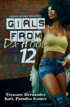 Girls from Da Hood 12 ebook by Treasure Hernandez, Katt, Paradise Gomez