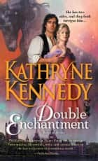 Double Enchantment 電子書籍 by Kathryne Kennedy