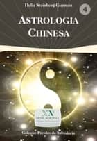 Astrologia chinesa ebook by Delia Steinberg Guzmán