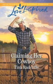 Claiming Her Cowboy - A Fresh-Start Family Romance ebook by Tina Radcliffe