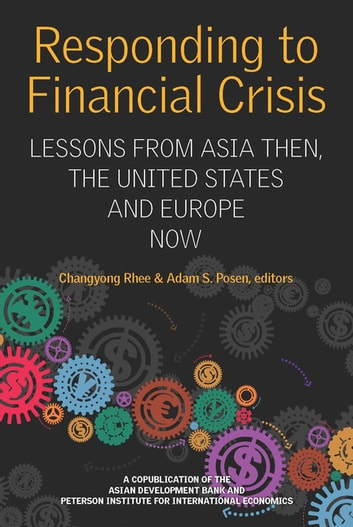 Responding To Financial Crisis - Lessons from Asia Then, The United States and Europe Now ebook by