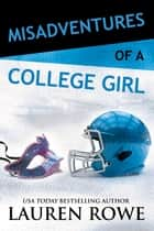Misadventures of a College Girl ebook by