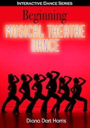 Beginning Musical Theatre Dance ebook by Diana Harris