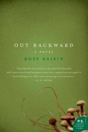 Out Backward ebook by Ross Raisin