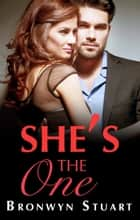 She's The One ebook by Bronwyn Stuart