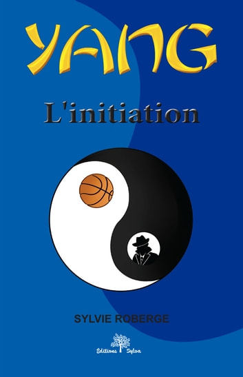 Yang Tome 1 - L'initiation ebook by Sylvie Roberge