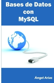 Bases de Datos MySQL ebook by Ángel Arias