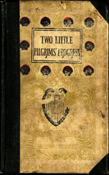 Two Little Pilgrims' Progress ebook by Frances Hodgson Burnett
