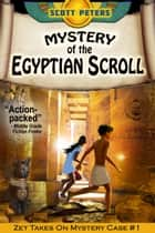Mystery of the Egyptian Scroll - Mysteries for Kids ebook by Scott Peters