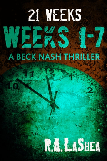 21 Weeks: Weeks 1-7 ebook by R.A. LaShea