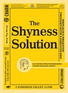 The Shyness Solution ebook by Catherine Gillet