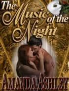 The Music of the Night ebook by Amanda Ashley
