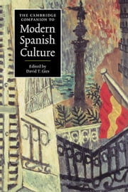 The Cambridge Companion to Modern Spanish Culture ebook by Gies, David T.