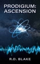 Prodigium: Ascension ebook by R. D. Blake