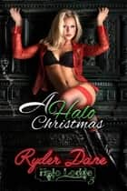 A Halo Christmas ebook by Ryder Dane