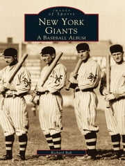 New York Giants - A Baseball Album ebook by Richard Bak