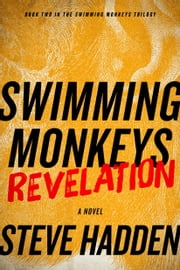 Swimming Monkeys: Revelation (Book 2 in the Swimming Monkeys Trilogy) ebook by Steve Hadden