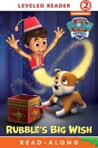 Rubble's Big Wish (PAW Patrol) ebook by Nickelodeon Publishing