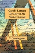 Carol's Letters ebook by Stephen Cunningham