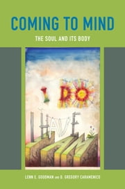 Coming to Mind - The Soul and Its Body ebook by Lenn E. Goodman,D. Gregory Caramenico
