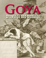 Goya - Drawings and Etchings ebook by Daniel Coenn