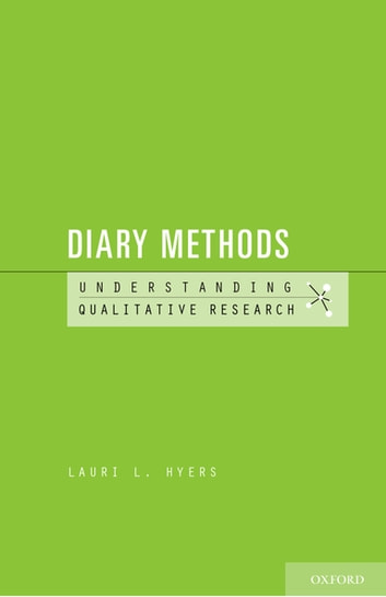 Diary Methods - Understanding Qualitative Research ebook by Lauri L. Hyers