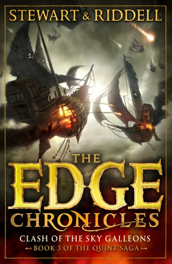 The Edge Chronicles 3: Clash of the Sky Galleons - Third Book of Quint ebook by Paul Stewart,Chris Riddell