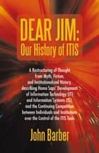 Dear Jim: Our History of Itis ebook by John Barber