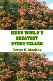 Jesus World's Greatest Story Teller (Parábolas De Jesús) ebook by Verna E. MacKay