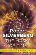 The Masks Of Time ebook by