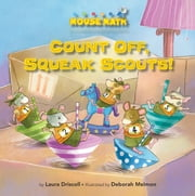 Count Off, Squeak Scouts! - Number Sequence ebook by Laura  Driscoll,Deborah  Melmon