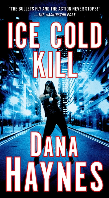 Ice Cold Kill - A Daria Gibron Thriller ebook by Dana Haynes
