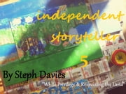 independent storyteller 5 - White Privilege and Respecting the Land ebook by Steph Davies