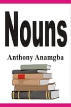 Nouns ebook by Anthony Anamgba