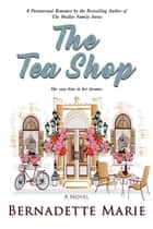 The Tea Shop ebook by Bernadette Marie