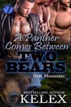 A Panther Comes Between Two Bears ebook by Kelex