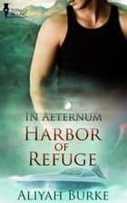 Harbour of Refuge ebook by Aliyah Burke
