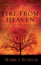 Fire From Heaven ebook by Mark I. Bubeck,Craig Bubeck