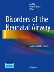 Disorders of the Neonatal Airway - Fundamentals for Practice ebook by Janet Lioy,Steven E. Sobol