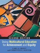 Doing Multicultural Education for Achievement and Equity ebook by Carl A. Grant, Christine E. Sleeter