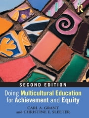 Doing Multicultural Education for Achievement and Equity ebook by Carl A. Grant,Christine E. Sleeter