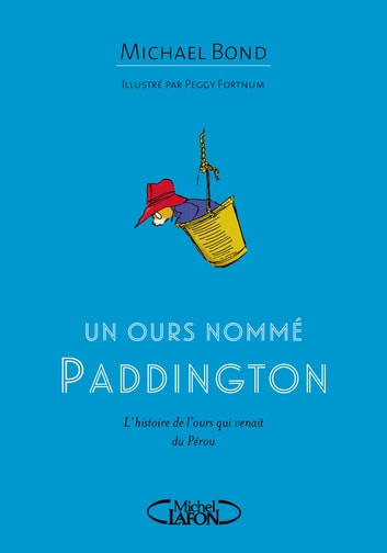 Un ours nommé Paddington ebook by Michael Bond