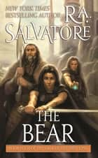 The Bear - Book Four of the Saga of the First King ebook by R. A. Salvatore
