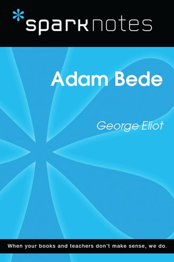 Adam Bede (SparkNotes Literature Guide) ebook by SparkNotes