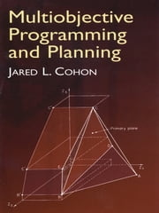 Multiobjective Programming and Planning ebook by Jared L. Cohon