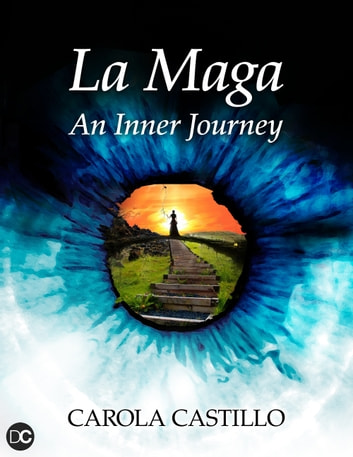 La Maga. An Inner Journey ebook by Carola Castillo