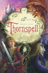 Thornspell ebook by Helen Lowe