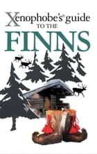 Xenophobe's Guide to the Finns ebook by Tarja Moles