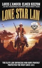 Lone Star Law ebook by Louis L'Amour, Elmer Kelton, James M. Reasoner,...