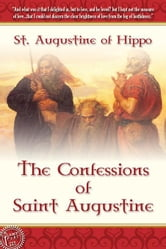 The Confessions of Saint Augustine ebook by Augustine,